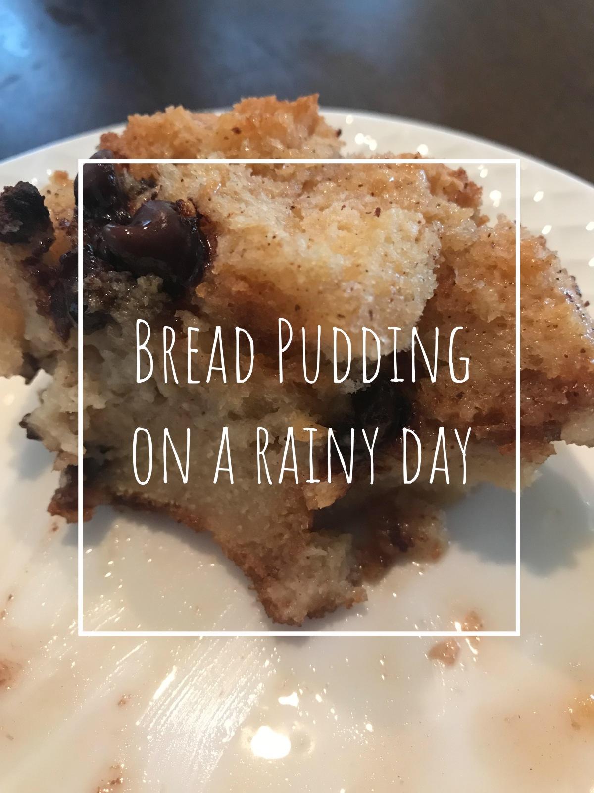 Bread Pudding on a rainyday